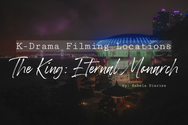 K-drama Filming Locations: The King Eternal Monarch